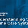 Understanding the Home Care System Webinar