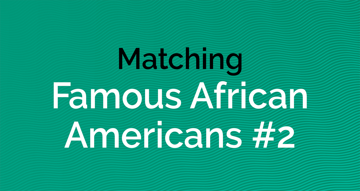 Matching - Famous African Americans 2