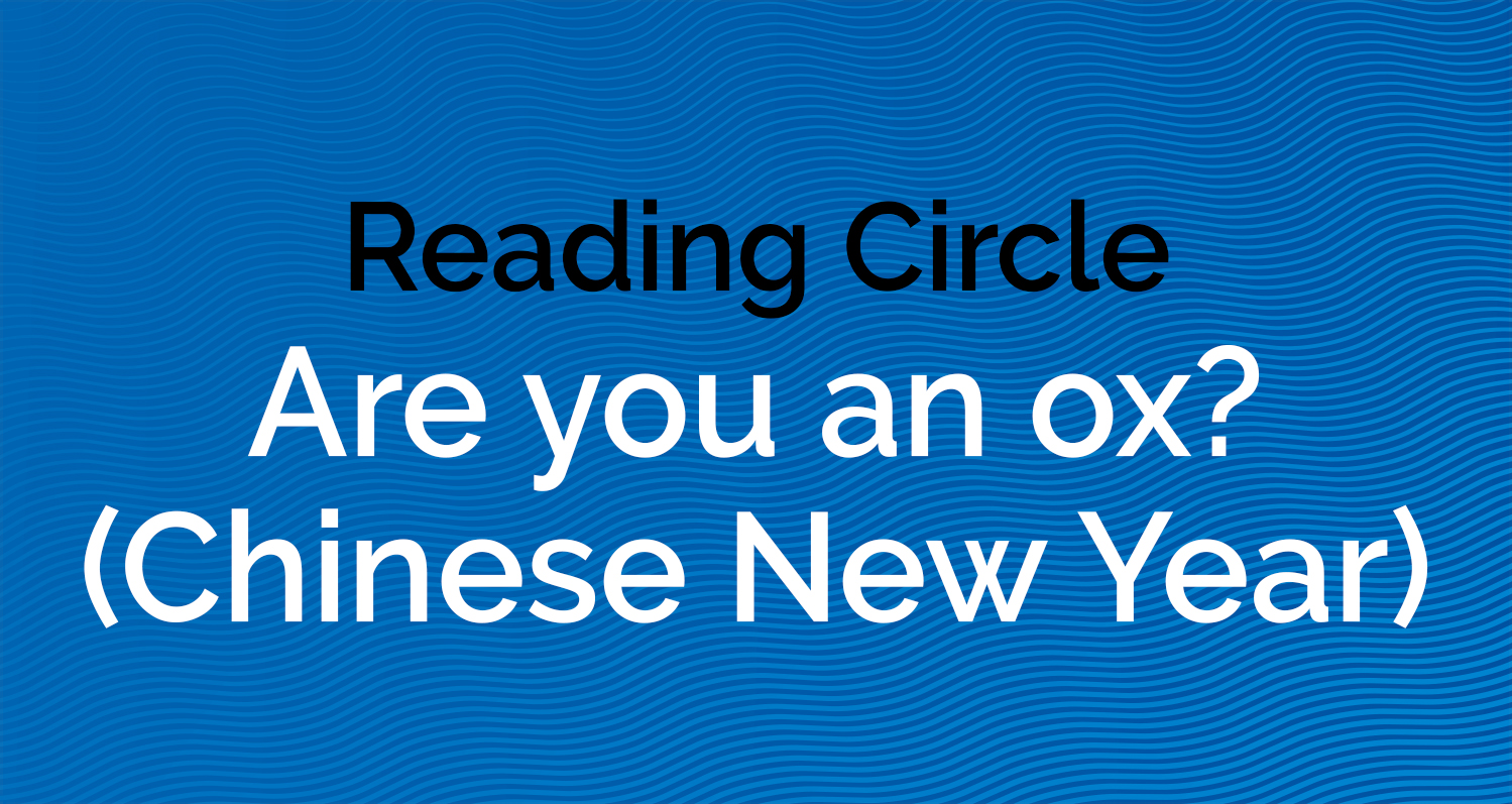 Reading Circle - Are you an ox?