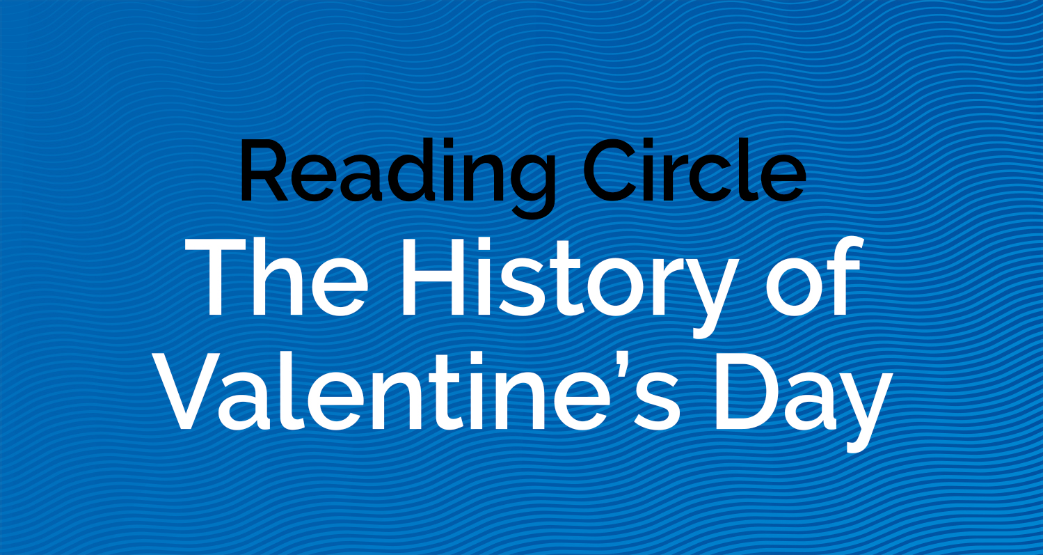 Reading Circle - History of Valentines Day