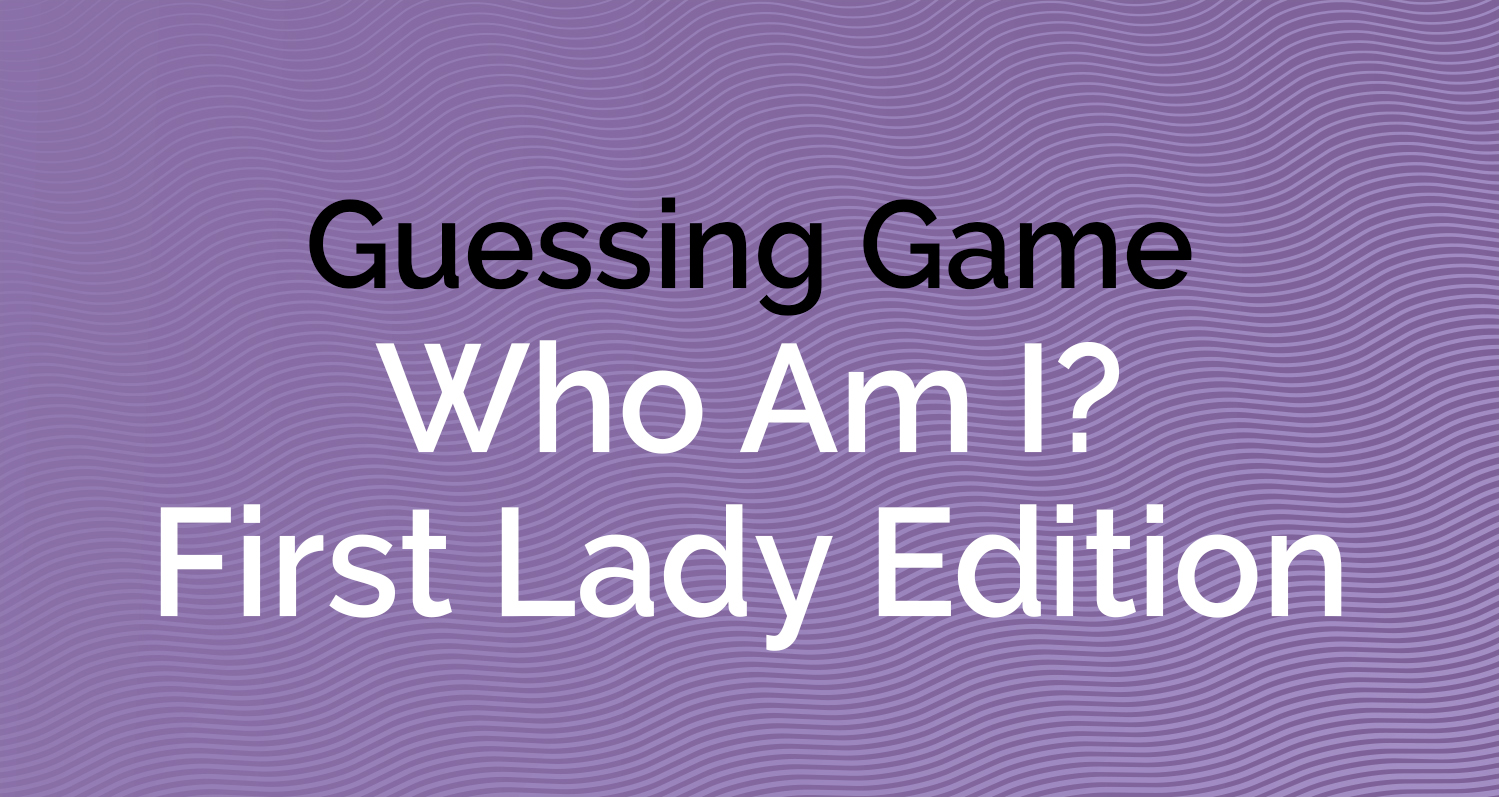 Who am I? First Lady